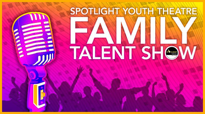 Spotlight Youth Theatre Family Talent Show