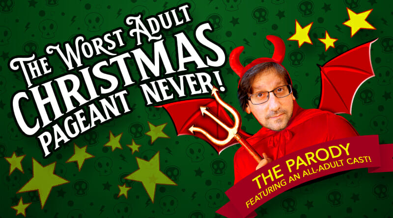 The Worst Adult Christmas Pageant Never! The Parody