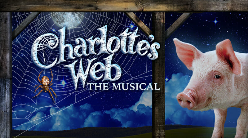 Spotlight Youth Theatre presents Charlotte's Web the Musical, May-June 2020
