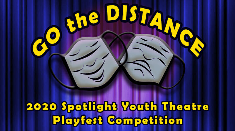 Spotlight Youth Theatre 2020 Playfest Competition