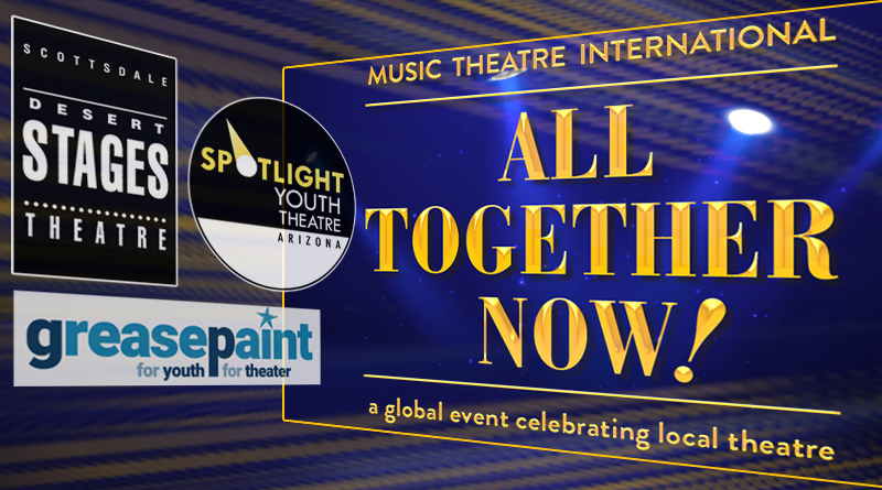 Desert Stages, Greasepaint, and Spotlight Youth Theatre present All Together Now